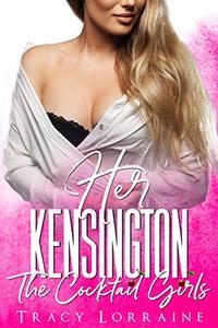 Her Kensington: A British Billionaire Romance