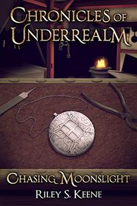 Chasing Moonslight: A Chronicle of Underrealm