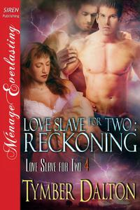 Love Slave for Two: Reckoning [Love Slave for Two 4]