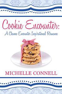 Cookie Encounter: A Chance Encounter Inspirational Romance