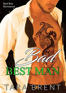 Bad Best Man: Bad Boy Romance