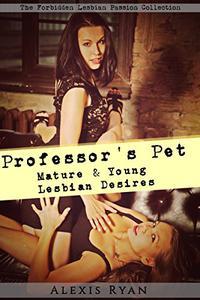 Professor's Pet: Mature & Young Lesbian Desires
