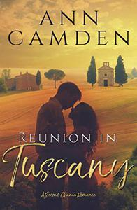 Reunion in Tuscany: A Second-Chance Romance