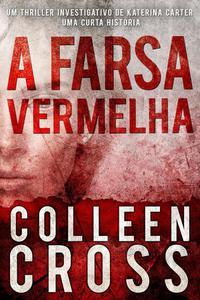 A Farsa Vermelha: Um thriller investigativo de Katerina Carter