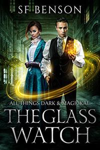 All Things Dark & Magickal: The Glass Watch