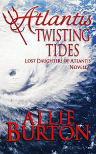 Atlantis Twisting Tides: Lost Daughters of Atlantis Novella