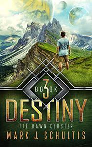 The Dawn Cluster III: Destiny