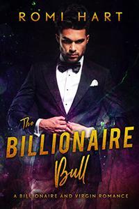 The Billionaire Bull: A Billionaire and Virgin Romance