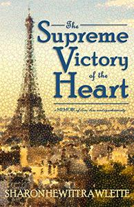 The Supreme Victory of the Heart: A Memoir of Love, Loss, and Synchronicity