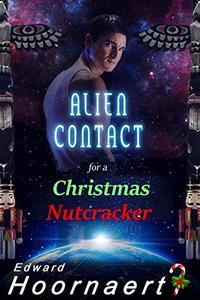 Alien Contact for a Christmas Nutcracker