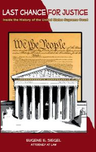 LAST CHANCE FOR JUSTICE: Inside the History of the United States Supreme Court