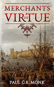 Merchants of Virtue: A Historical Fiction Novel