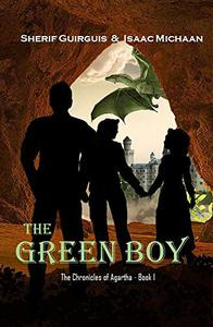 The Chronicles of Agartha Series: Book 1 - The Green Boy: Epic Fantasy of Inner Earth