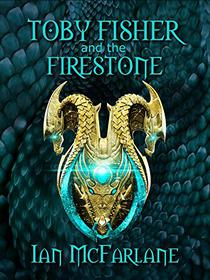 Toby Fisher and the Firestone - Book 2