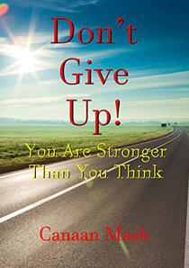 Don't Give Up! You Are Stronger Than You Think