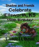Shadow and Friends Celebrate Ellsworth, KS 150th Birthday