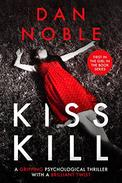 KISS KILL: A GRIPPING PSYCHOLOGICAL THRILLER WITH A BRILLIANT TWIST