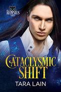 Cataclysmic Shift