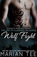 Wolf Fight: My Werewolf Bodyguard: A Moretti Werewolf Novel