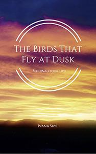 The Birds that Fly at Dusk