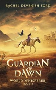 Guardian of Dawn, World Whisperer Book 2