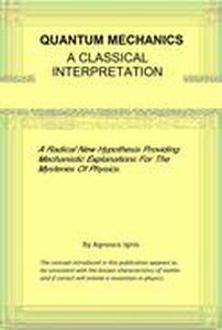 Quantum Mechanics - A Classical Interpretation