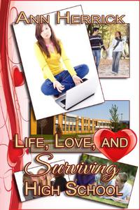 Life, Love, and Surviving High School