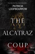 The Alcatraz Coup: A Prequel to the Red Dog Conspiracy