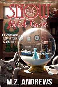 Snow Cold Case: A Mystic Snow Globe Romantic Mystery
