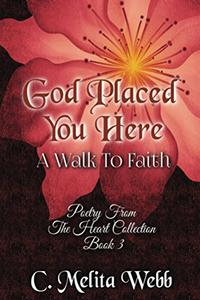 God Placed You Here: A Walk to Faith