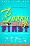 Bunny Comes First: A laugh-out-loud Fast Fiction caper starring Bunny Peas