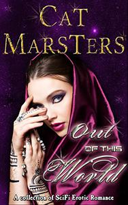 Out Of This World: SF erotic romance collection