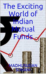 The Exciting World of Indian Mutual Funds: An article