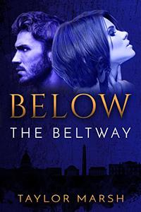 Below the Beltway: A Psychological Thriller