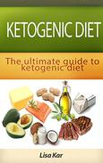 Ketogenic Diet: The Ultimate guide to Ketogenic Diet