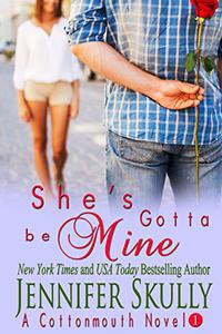 She's Gotta Be Mine (A sexy, funny mystery/romance, Cottonmouth Book 1)