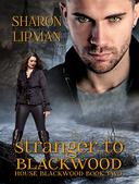 Stranger to Blackwood: House Blackwood Book Two