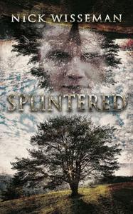 Splintered: A Short Story