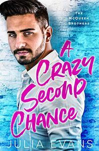 A Crazy Second Chance: A Billionaire Second Chance Romance