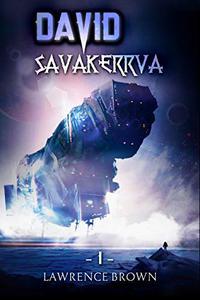 David - Savakerrva, Book 1: A New Science Fiction Adventure Series