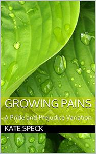 Growing Pains: A Pride and Prejudice Variation