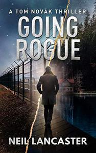 Going Rogue: A Tom Novak Thriller