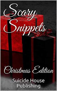 Scary Snippets: Christmas Edition