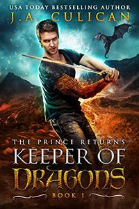 Keeper of Dragons, The Prince Returns : A Dragon Fantasy Adventure
