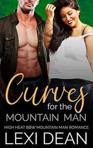 Curves For The Mountain Man: High Heat BBW Romance