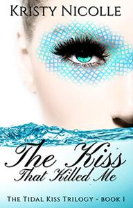 The Kiss That Killed Me: A Mermaid Romance