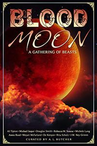 Blood Moon: A Gathering Of Beasts