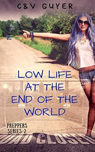 Low Life at the End of the World: A Post-Apocalyptic Reverse Harem Comedy