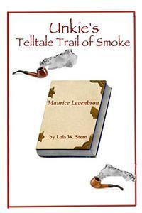 Unkie's Telltale Trail of Smoke
