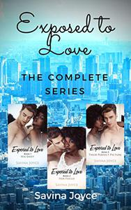 Exposed to Love - The Complete Series: A BWWM Fake Fiancé Romance